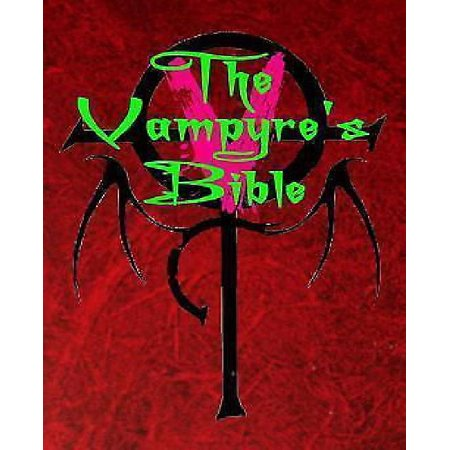 A Vampyres Bible  Moroi Book Of V  The Official History Of The Children Of Night   Modern Guide For The Living Undead  Revised Edition