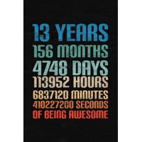13 Years Of Being Awesome : Happy 13th Birthday 13 Years Old Gift for Boys & Girls