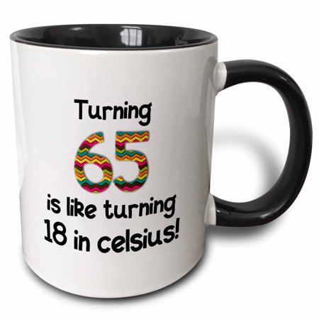 3dRose Turning 65 is like turning 18 in celsius - humorous 65th birthday gift, Two Tone Black Mug, (Best Birthday Gifts For Women)