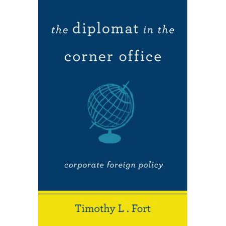 The Diplomat In The Corner Office  Corporate Foreign Policy