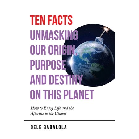 Ten Facts Unmasking Our Origin, Purpose and Destiny on This Planet - eBook](Halloween Origins Facts)