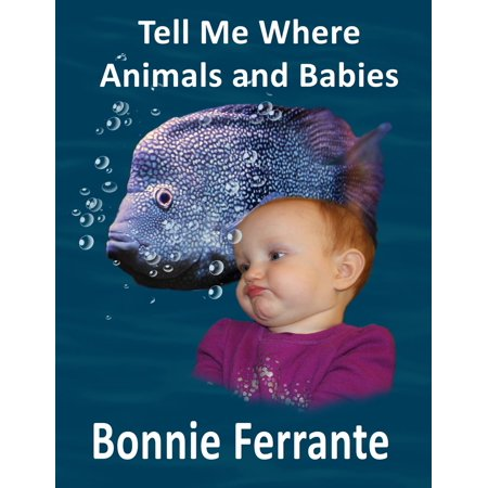 Tell Me Where Animals and Babies - eBook