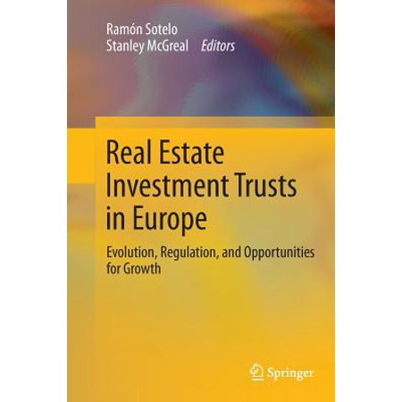 Real Estate Investment Trusts in Europe : Evolution, Regulation, and Opportunities for (Perpetual Income & Growth Investment Trust Plc)