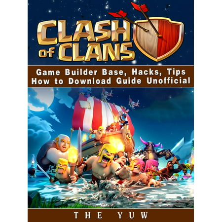 Clash of Clans Game Builder Base, Hacks, Tips How to Download Guide Unofficial -