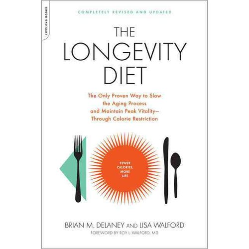 The Longevity Diet: The Only Proven Way to Slow the Aging Process and Maintain Peak Vitality - Through Calorie Restriction