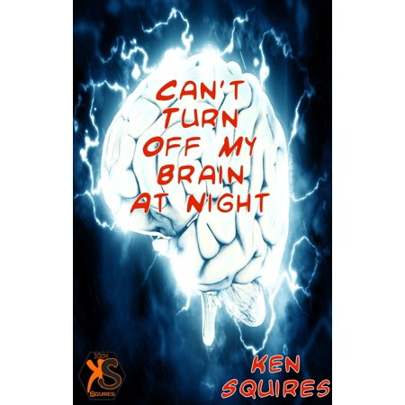 Can't Turn Off My Brain At Night - eBook