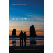 The Sacred Art of Marriage (Hardcover)