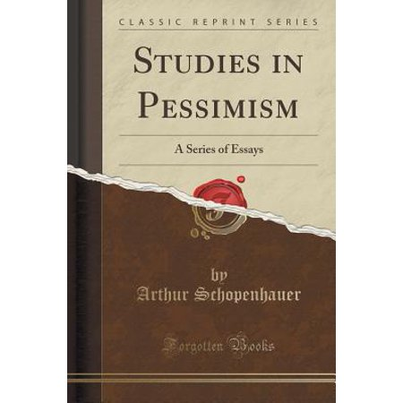 Studies in pessimism a series of essays