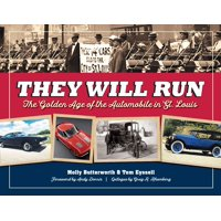 They Will Run: The Golden Age of the Automobile in St. Louis (Hardcover)