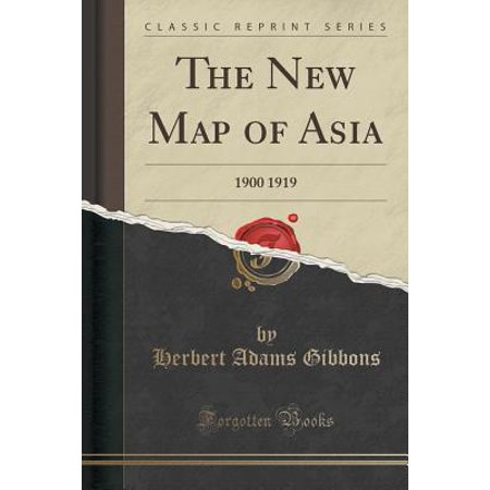 Map Of Asia 1900.The New Map Of Asia 1900 1919 Classic Reprint