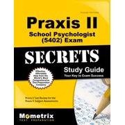 Praxis II School Psychologist (5402) Exam Secrets Study Guide : Praxis II Test Review for the Praxis II: Subject Assessments