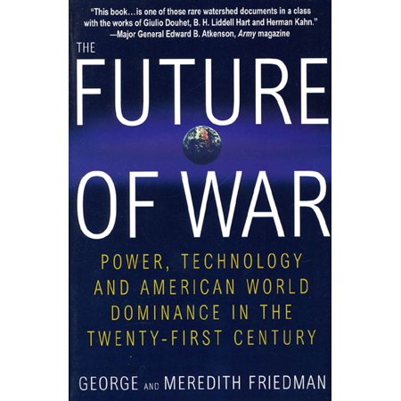 The Future of War : Power, Technology and American World Dominance in the Twenty-first