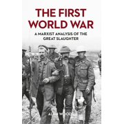 The First World War: A Marxist Analysis of the Great Slaughter - eBook