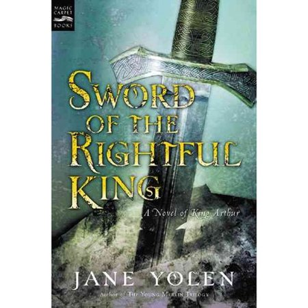 Sword of the Rightful King: A Novel of King Arthur by