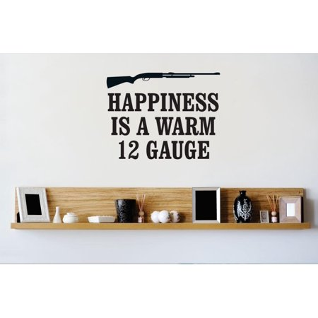 New Wall Ideas Happiness Is A Warm 12 Gauge Gun Weapon Firearm Image Quote Bathroom 20 X20