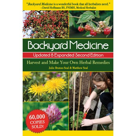 Backyard Medicine : Harvest and Make Your Own Herbal