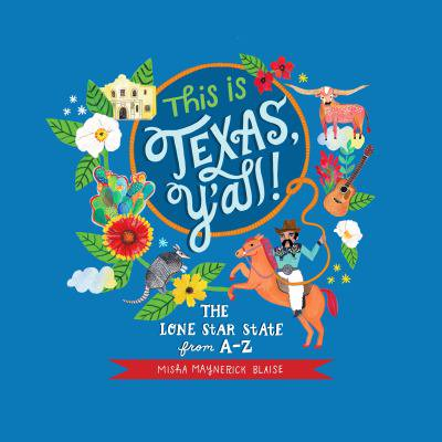 This Is Texas  Yall   The Lone Star State From A To Z