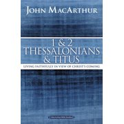 MacArthur Bible Studies: 1 and 2 Thessalonians and Titus: Living Faithfully in View of Christ's Coming (Paperback)