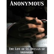 The Life of St. Declan of Ardmore - eBook