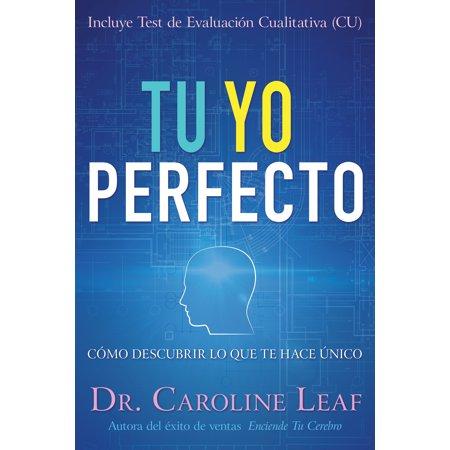 Tu Yo Perfecto : Cómo descubrir lo que te hace