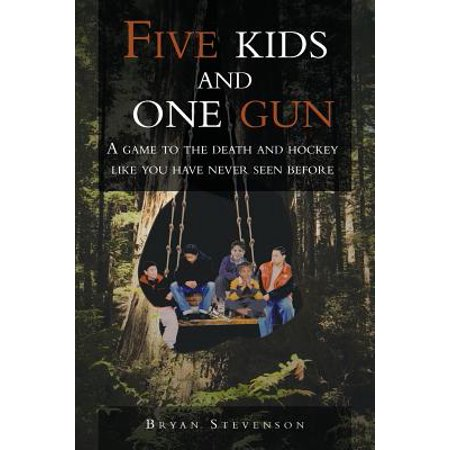 Five Kids and One Gun : A Game to the Death and Hockey Like You Have Never Seen Before