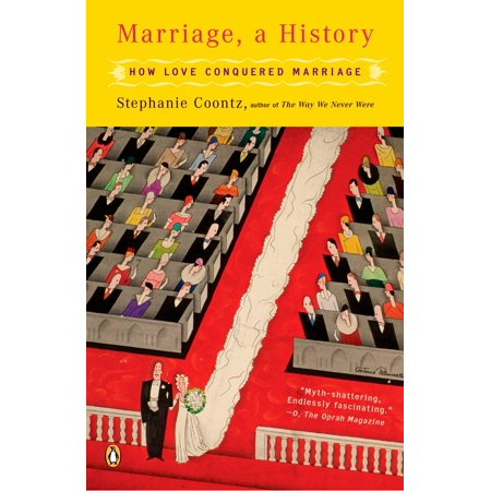 Marriage, a History : How Love Conquered Marriage ()