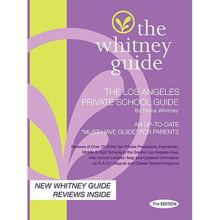 The Whitney Guide - The Los Angeles Private School Guide 7th (List Of Private Schools In Los Angeles)