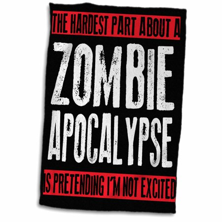 3dRose The hardest part about a zombie apocalypse, - Towel, 15 by 22-inch - Zombie Towel