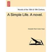 A Simple Life. a Novel.