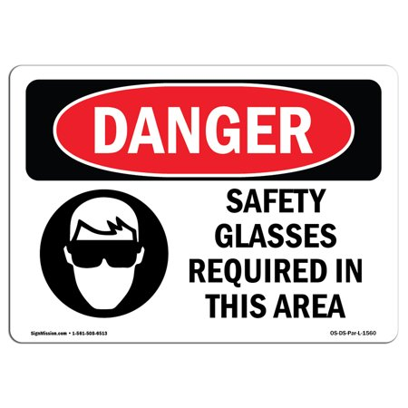 OSHA Danger Sign - Safety Glasses Required In This Area 14