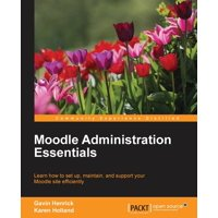 Moodle Administration Essentials (Paperback)