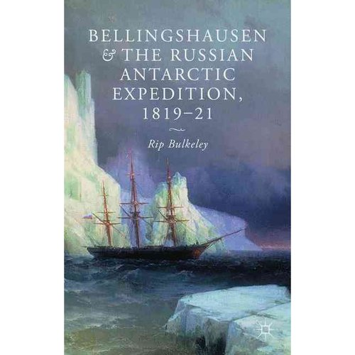 Bellingshausen and the Russian Antarctic Expedition, 1819-21