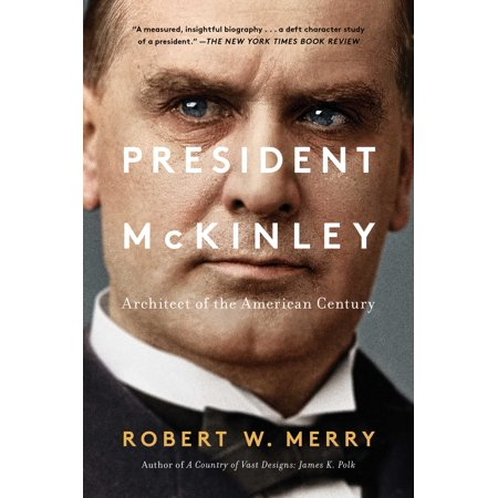 President McKinley : Architect of the American