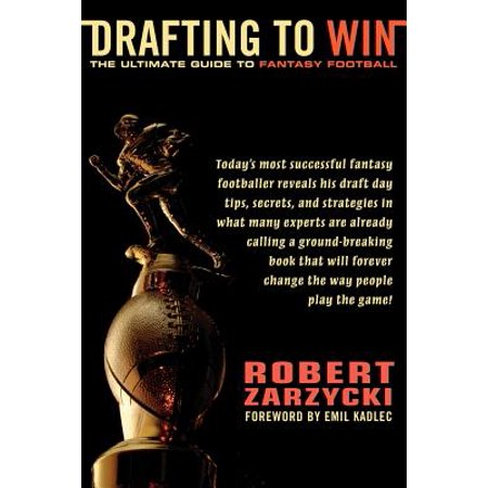 Drafting to Win : The Ultimate Guide to Fantasy