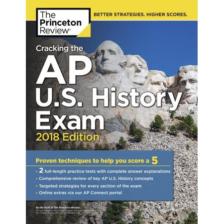 College Test Preparation: Cracking the AP U.S. History Exam, 2018 Edition: Proven Techniques to Help You Score a 5 (Paperback)