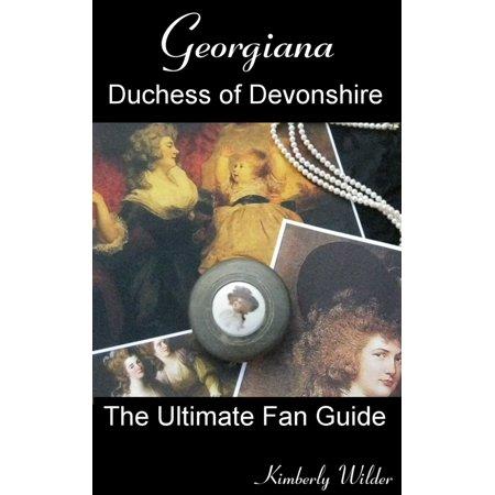 Georgiana, Duchess of Devonshire: Ultimate Fan Guide - (Georgiana Duchess Of Devonshire Cause Of Death)