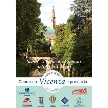 Guida Conoscere Vicenza e Provincia 2019 Sezione Schio Thiene e i Comuni della Val Leogra -