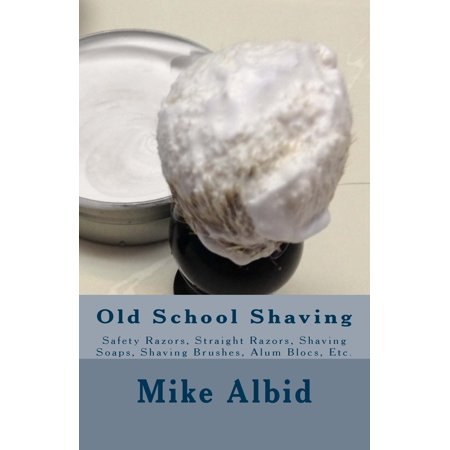 Old Brush (Old School Shaving: Safety Razors, Straight Razors, Shaving Soaps, Shaving Brushes, Alum Blocs, Etc.)