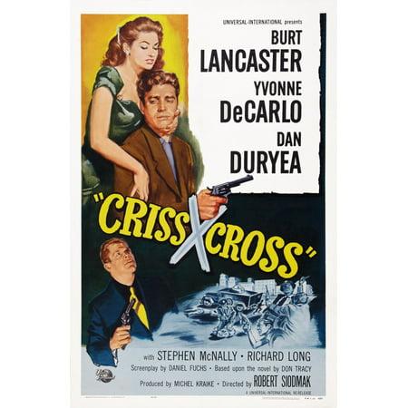 Criss Cross Us Poster Art Top From Left Yvonne Decarlo Burt Lancaster Bottom Dan Duryea 1949 Movie Poster (Criss Cross Burt Lancaster)