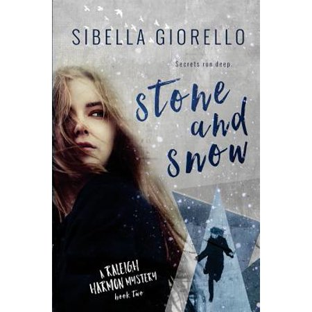 Stone and Snow : Book 2 in the Young Raleigh Harmon Mysteries ()