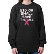 Breast Cancer Awareness Shirt Big Small Save Em All Pink Gift Long Sleeve Tee