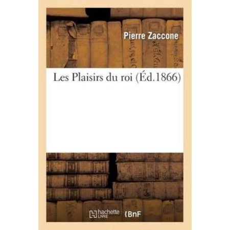 Les Plaisirs Du Roi (Litterature) (French) - image 1 of 1