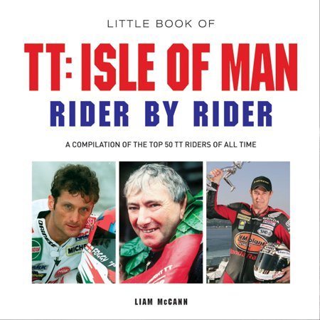 Little Book of TT: Isle of Man Rider by Rider - (Length Of Isle Of Man Tt Course)
