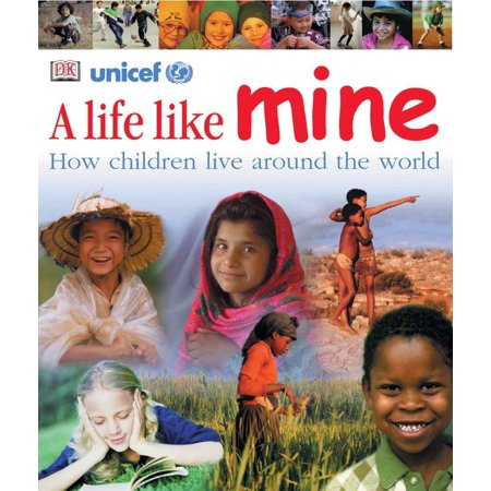 A Life Like Mine : How Children Live Around the (Best Places For Kids To Live)