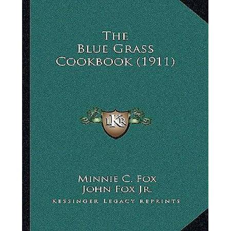 Grass Fed Gourmet Cookbook - The Blue Grass Cookbook (1911) the Blue Grass Cookbook (1911)