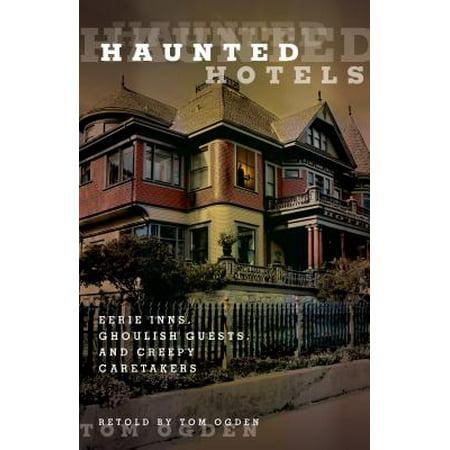 Haunted Hotels : Eerie Inns, Ghoulish Guests, and Creepy Caretakers - Creepy Caretaker