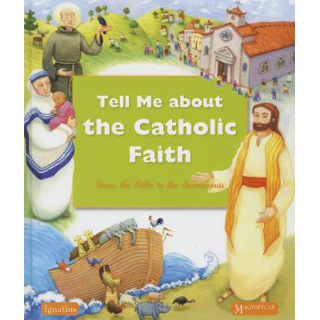 Tell Me About The Catholic Faith : From The Bible to The Sacraments (Catholic Story About Halloween)