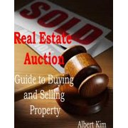 Real Estate Auction: Guide to Buying and Selling Property - eBook