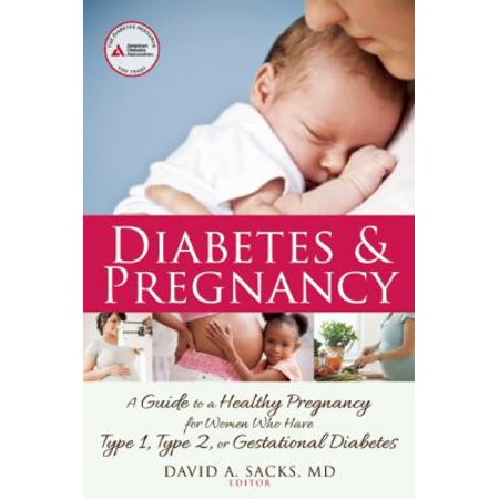 Diabetes   Pregnancy  A Guide To A Healthy Pregnancy For Women With Type 1  Type 2  Or Gestational Diabetes