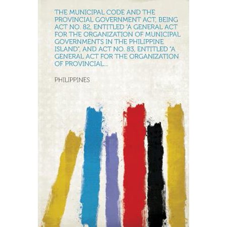 82 83 Lincoln Mark - The Municipal Code and the Provincial Government Act, Being ACT No. 82, Entitled